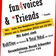 fun4voices lädt ein! Am 1.12.2012 gibt fun4voices mit Total Vokal aus Setzen und den Halbtönen aus Kreuztal ein Konzert im Forum des Gymnasium Netphen unter […]